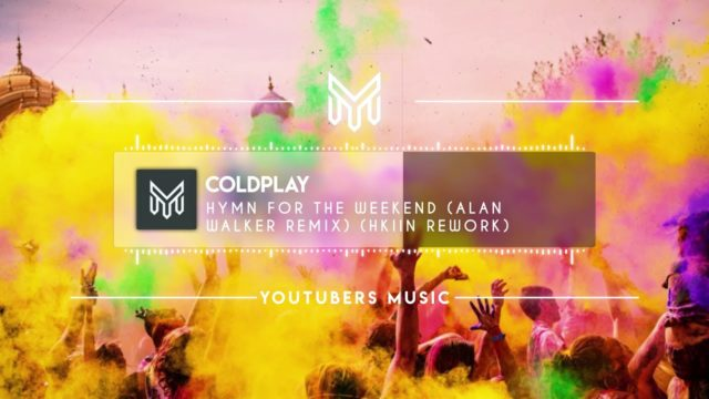 Coldplay - Hymn For The Weekend (Alan Walker Remix) (Hkinn